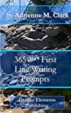 365 More First Line Writing Prompts