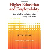 Higher Education and Employability: New Models for Integrating Study and Work