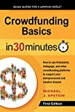 New 2017 crowdfunding guideJust a few short years ago, if you wanted to produce a new gadget or raise money to make an independent film, you had no choice but to scrape together funding on your own ... or hope a generous friend or relative mi...