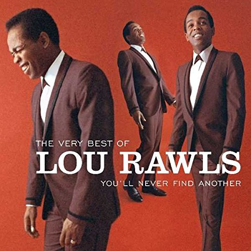 The Very Best of Lou Rawls:  You'll Never Find Another (Best Of Lou Rawls)