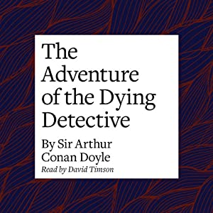 The Adventure of the Dying Detective Audiobook