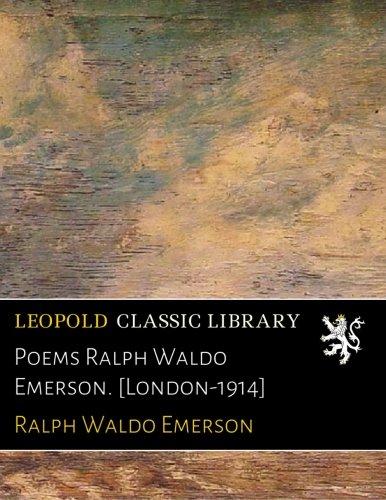 Download Poems Ralph Waldo Emerson. [London-1914] PDF