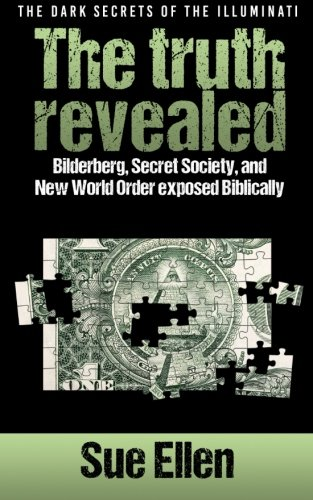 The-Dark-Secrets-of-the-Illuminati-the-truth-revealed-Bilderberg-Secret-Societyand-New-World-Order-exposed-Biblically