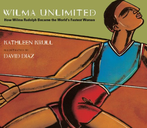 Wilma Unlimited: How Wilma Rudolph Became The World's Fastest Woman (Turtleback School & Library Binding Edition) by Brand: Turtleback