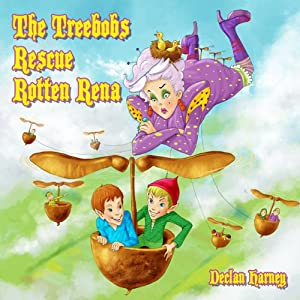The Treebobs Rescue Rotten Rena Audiobook