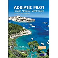 Adriatic Pilot: Croatia, Slovenia, Montenegro, East Coast of