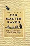 img - for Zen Master Raven: The Teachings of a Wise Old Bird book / textbook / text book