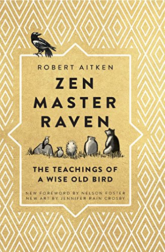 Zen Master Raven  The Teachings Of A Wise Old Bird