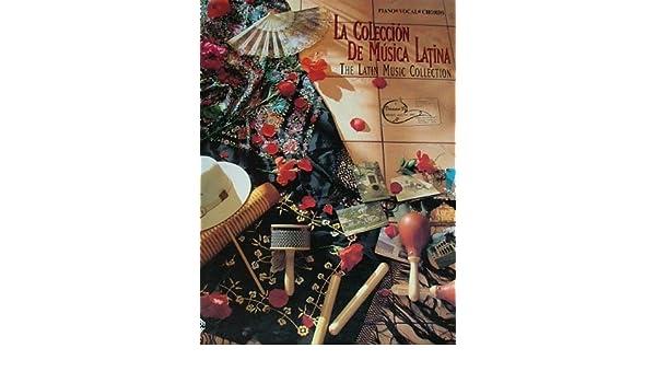 La Coleccion De Musica Latina The Latin Music Collection Piano