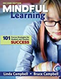 Mindful Learning: 101 Proven Strategies for Student and Teacher Success (Volume 2)