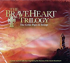 The Braveheart Trilogy