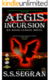 AEGIS INCURSION (Apocalyptic, Pre-Dystopian, Action-Adventure, Sci-Fi Thriller)