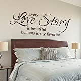 master bedroom paint colors Every Love Story Is Beautiful But Ours Is My Favorite - Vinyl Wall Lettering Decal Quotes Romantic (Black, X Large)