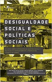 Desigualdade Social e Políticas Sociais: Estudos Sobre
