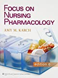 Focus on Nursing Pharmacology : Karch 6e Text and PrepU Package, Karch, Amy, 1469802341