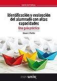 Identificación y evaluación del alumnado con altas capacidades: Una guía práctica (Spanish Edition)