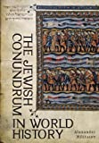 The Jewish Conundrum in World History (Reference Library of Jewish Intellectual History), Alexander Militarev, 1934843431