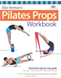 Ellie Herman's Pilates Props Workbook: Illustrated Step-by-Step Guide (Dirty Everyday Slang)