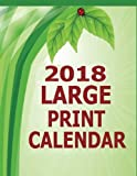 2018 Large Print Calendar: 14 Month Large Print Calendar for the Year 2018. Dated calendar with blank squares to write in   for 2018. Starts in December 2017 and ends in January 2019.