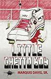 Little Ghetto Boy (The Chronicles Of T-Bo) (Volume 1)