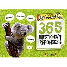365 questions/réponses !: Sciences, animaux, espace, nature...