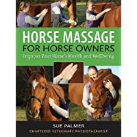 Horse Massage for Horse Owners: Improve Your Horse's Health and Wellbeing