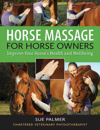 Horse Massage for Horse Owners: Improve Your Horse's Health and Wellbeing (Horse Massage)