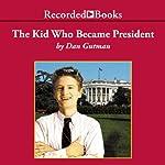 The Kid Who Became President   Dan Gutman