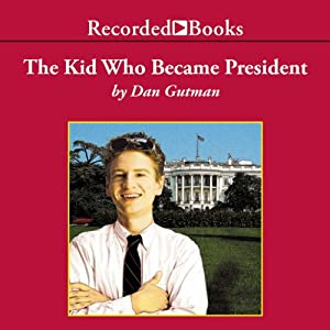 The Kid Who Became President Audiobook