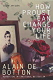 How Proust Can Change Your Life (Picador Classic) (English Edition)