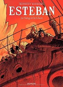 """Afficher """"Esteban n° 5<br /> Le sang et la glace"""""""