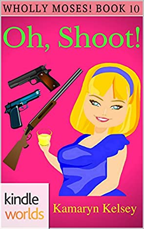 The Miss Fortune Series OH SHOOT Kindle Worlds Novella WHOLLY