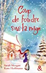Coup de foudre sous la neige (2 romans) par Morgan