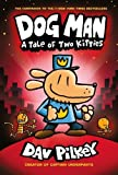 #4: Dog Man: A Tale of Two Kitties: From the Creator of Captain Underpants (Dog Man #3)