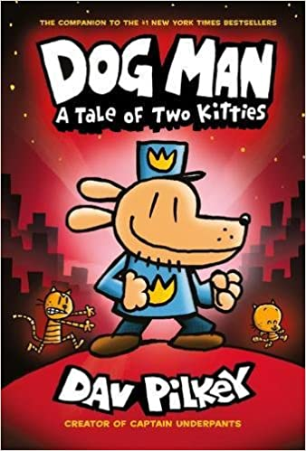 Dog Man: A Tale Of Two Kitties: From The Creator Of Captain Underpants (Dog Man #3) Download