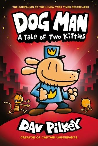 Dog Man: A Tale of Two Kitties: From the Creator of Captain Underpants (Dog Man #3) Image