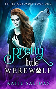 Pretty Little Werewolf: Young Adult Shifter Fantasy by [Salidas, Katie]