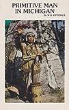 Primitive Man in Michigan, Wilbert B. Hinsdale, 0932212336