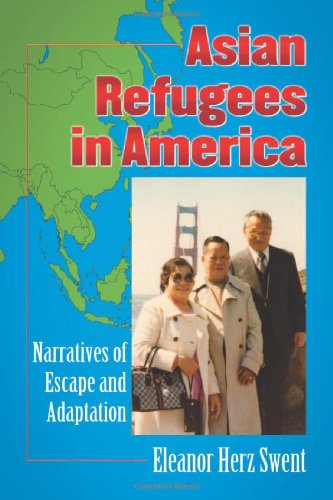 Asian Refugees in America: Narratives of Escape and Adaptation