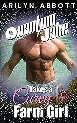 Quantum Jake Takes a Farm Girl: An Erotic BBW Quickie