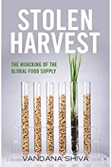 Stolen Harvest: The Hijacking of the Global Food Supply (Culture of the Land) Kindle Edition