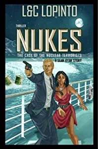 Thriller: Nukes: The case of nuclear terrorists (A Sean Ryan Story) (Volume 1)