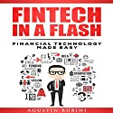 Fintech in a Flash: Financial Technology Made Easy Audiobook by Agustin Rubini Narrated by Steve Interrante