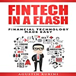 Fintech in a Flash: Financial Technology Made Easy | Agustin Rubini