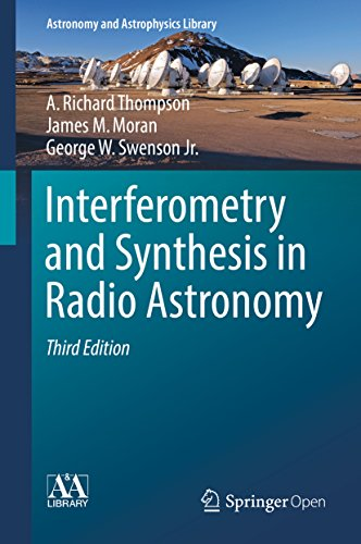 Interferometry and Synthesis in Radio Astronomy (Astronomy and Astrophysics Library)