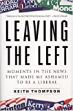 Leaving the Left, Keith Thompson, 1595230262