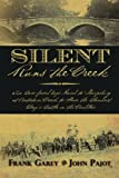 img - for Silent Runs the Creek: Two Bare-faced boys March to Sharpsburg at Antietam Creek to Face the Bloodiest Day's Battle in the Civil War book / textbook / text book