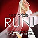 See Bride Run! Audiobook by Charlotte Hughes Narrated by Elizabeth Klett
