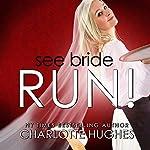 See Bride Run! | Charlotte Hughes