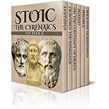 Stoic Six Pack 6 - The Cyrenaics: Aristippus, Dionysius the Renegade, On the Contempt of Death, Phaedo, Philebus and Socrates vs Aristippus (Illustrated) (English Edition)